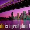 Is Australia a good place to live in?