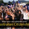 Ways to celebrate your Australian citizenship