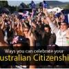 Ways to celebrate your Australian citizenship