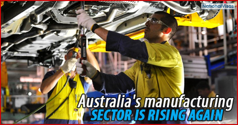 Australia's manufacturing sector is rising again