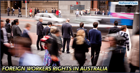 Foreign Workers Rights In Australia